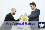 Are Annual Raises still Relevant